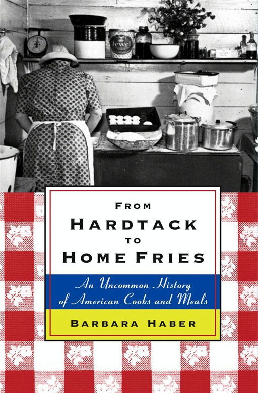 From Hardtack to Homefries By: Barbara Haber