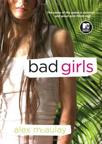 Bad Girls By: Alex McAulay