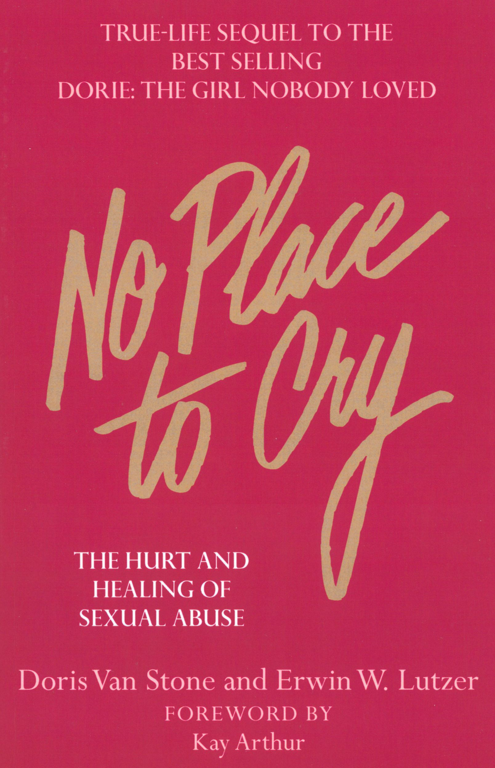 No Place To Cry By: Dorie N. Van Stone,Erwin W. Lutzer