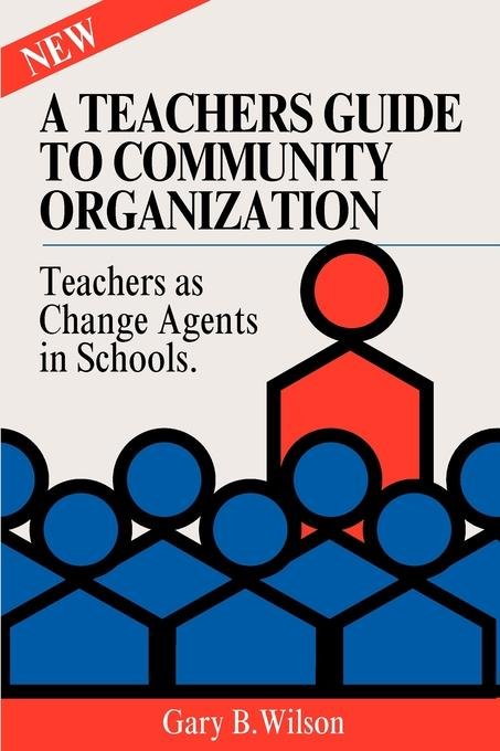A Teachers Guide to Community Organization