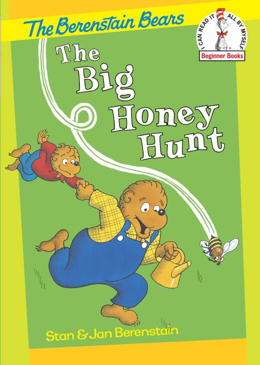 The Big Honey Hunt By: Jan Berenstain,Stan Berenstain