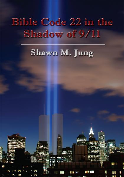 Bible Code 22 in the Shadow of 9/11