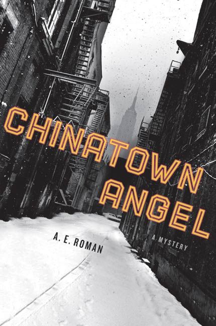 Chinatown Angel By: A. E. Roman