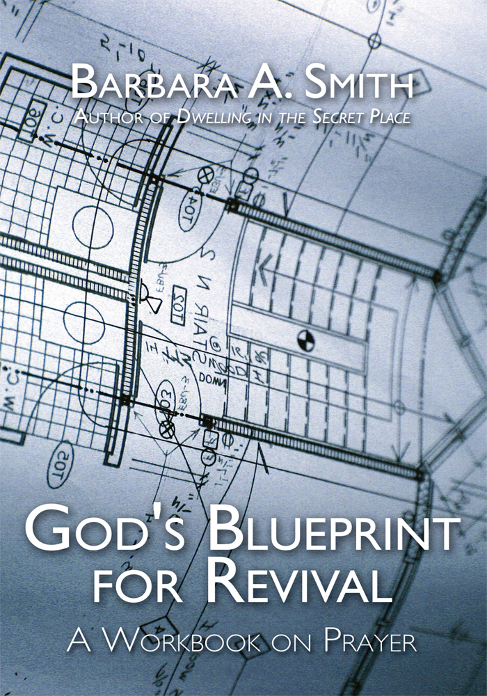 God's Blueprint for Revival By: Barbara A. Smith