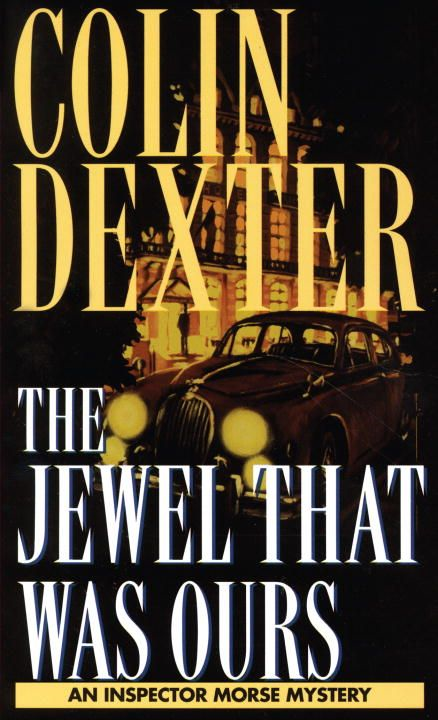 Jewel That Was Ours By: Colin Dexter