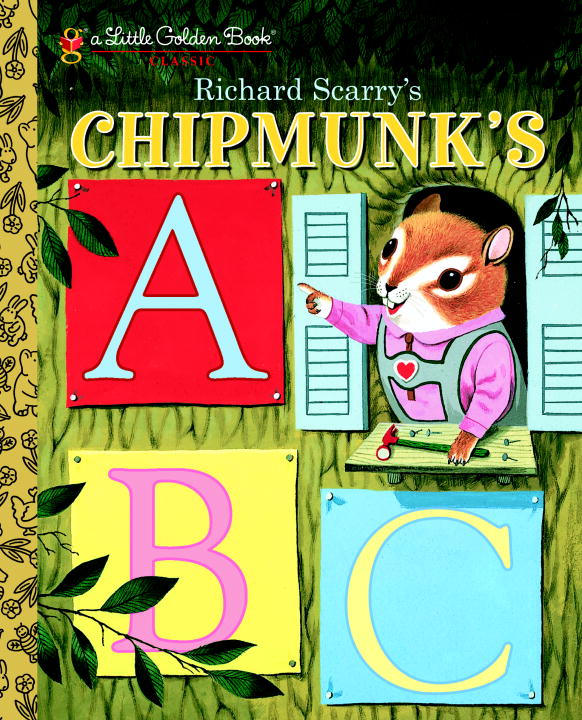 Richard Scarry's Chipmunk's ABC By: Roberta Miller,Richard Scarry