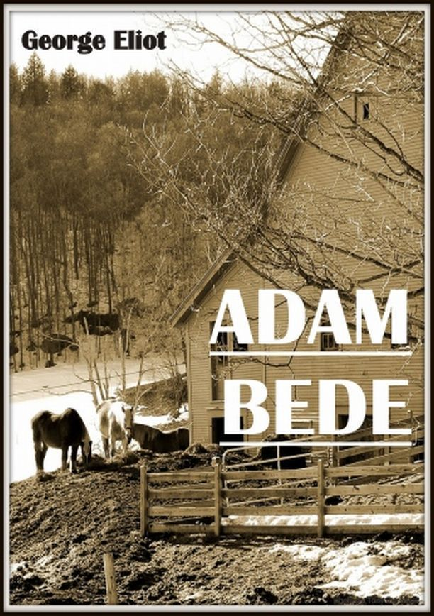 Adam Bede By: George Eliot