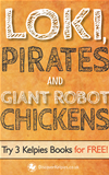 Loki, Pirates And Giant Robot Chickens