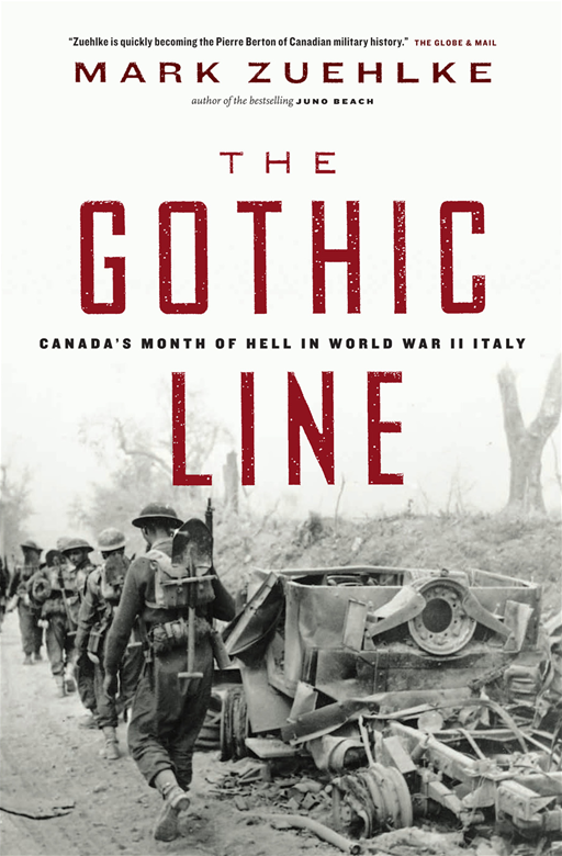 Gothic Line, The: Canada's Month of Hell in World War II Italy By: Mark Zuehlke