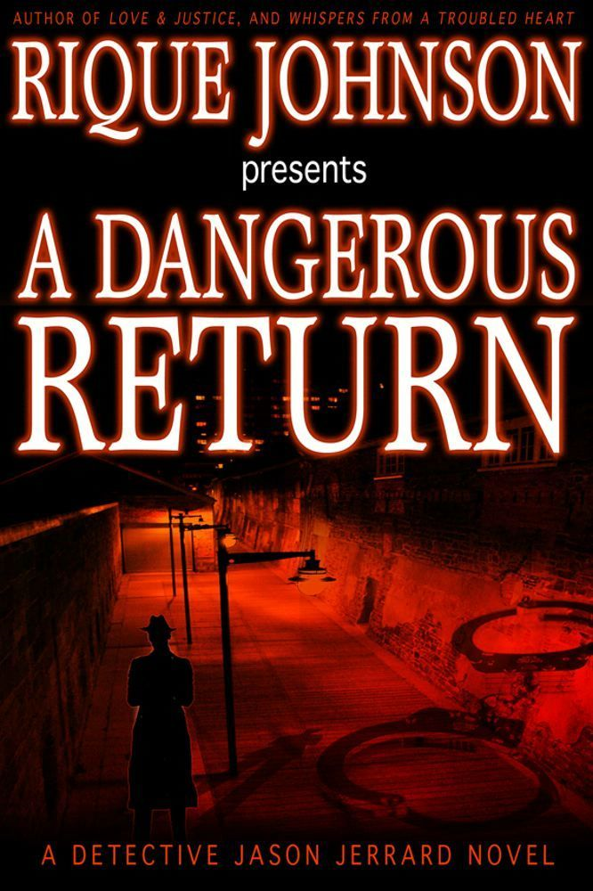 A Dangerous Return By: Rique Johnson