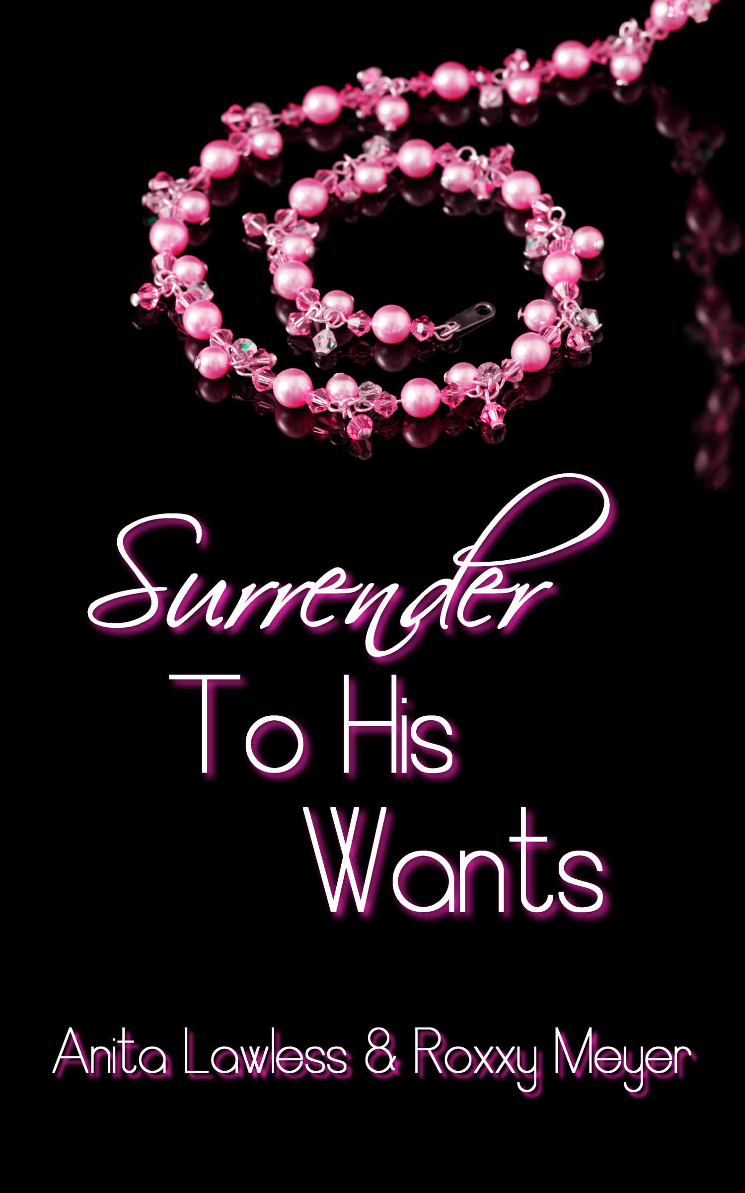 Surrender To His Wants (Surrender Series Volume 2, Part 2. BDSM Romance with British Dom.)