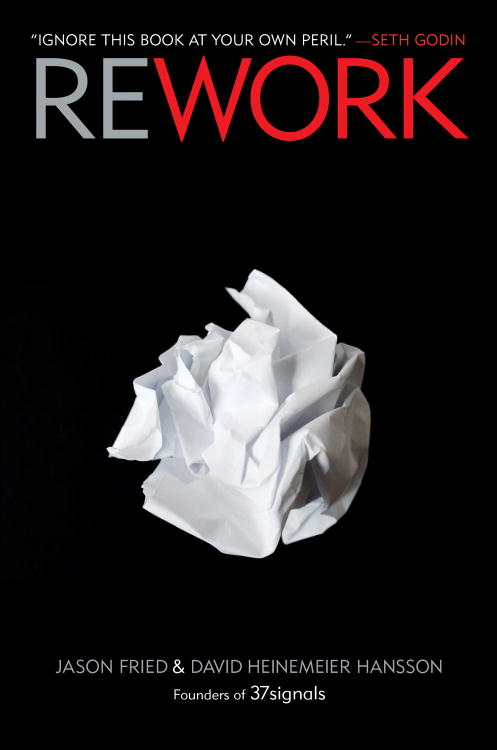 Rework By: David Heinemeier Hansson,Jason Fried