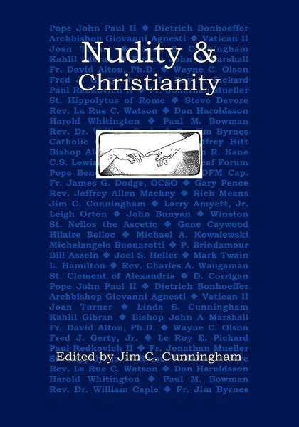 Nudity & Christianity By: Jim C. Cunningham