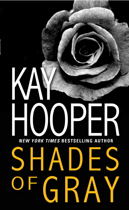 Shades of Gray By: Kay Hooper