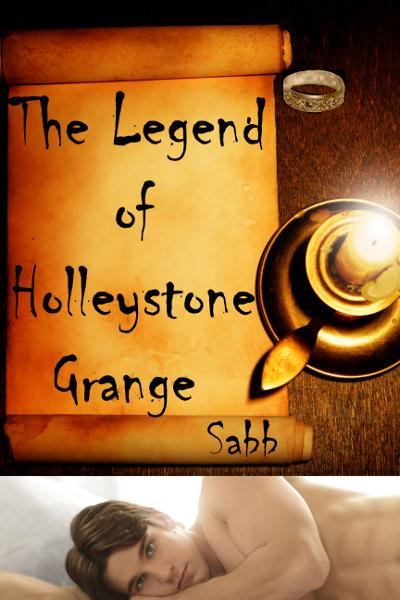 The Legend of Holleystone Grange ( A Gay Erotica / Gay Paranormal)