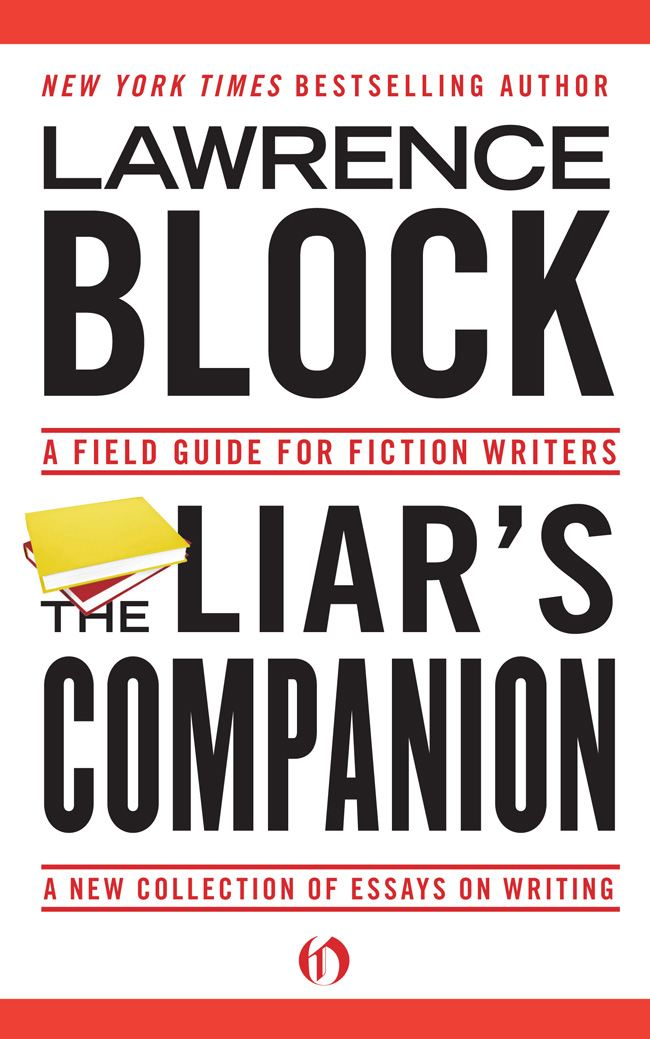 The Liar's Companion: A Field Guide for Fiction Writers By: Lawrence Block