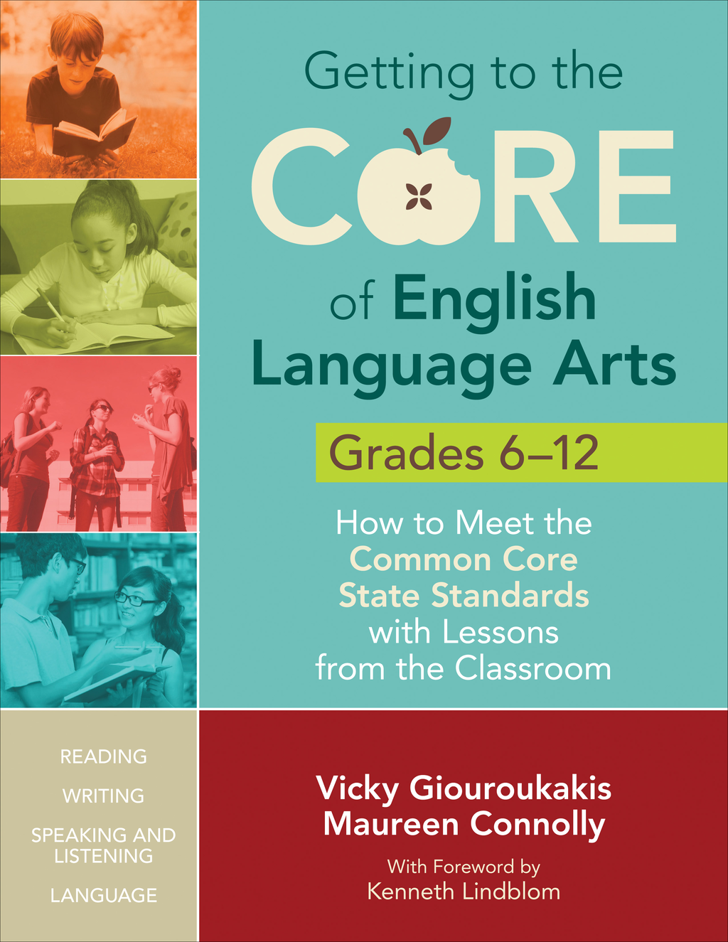Getting to the Core of English Language Arts, Grades 6-12