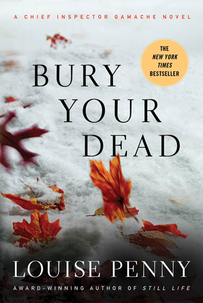 Bury Your Dead By: Louise Penny