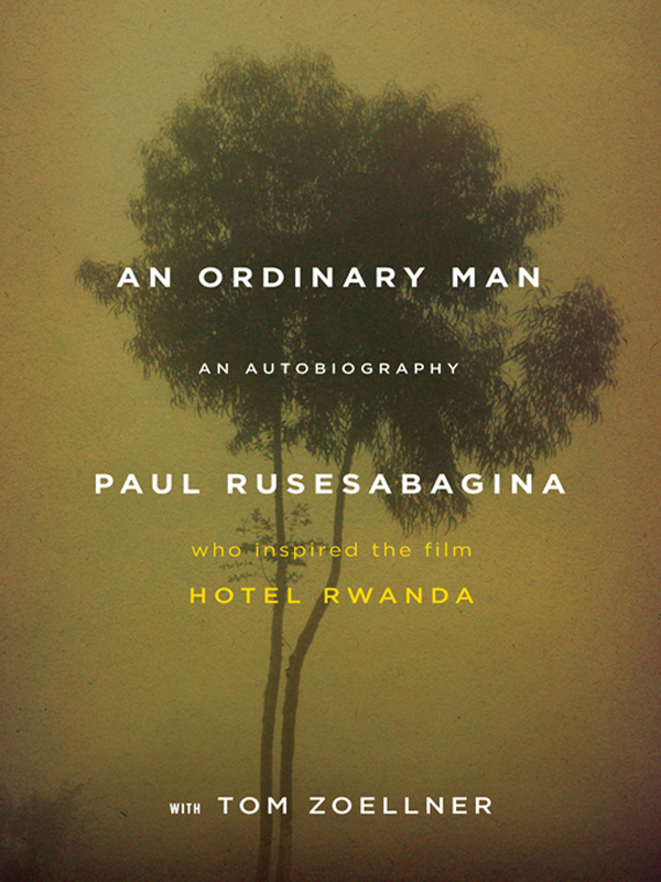 AN Ordinary Man By: Paul Rusesabagina,Tom Zoellner