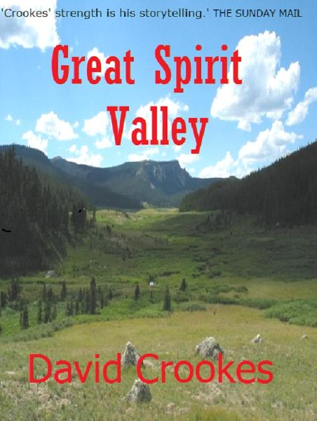 Great Spirit Valley By: David Crookes