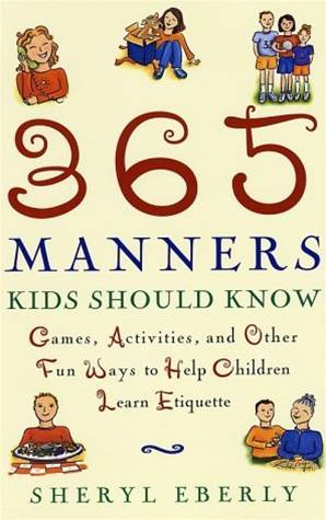 365 Manners Kids Should Know By: Sheryl Eberly