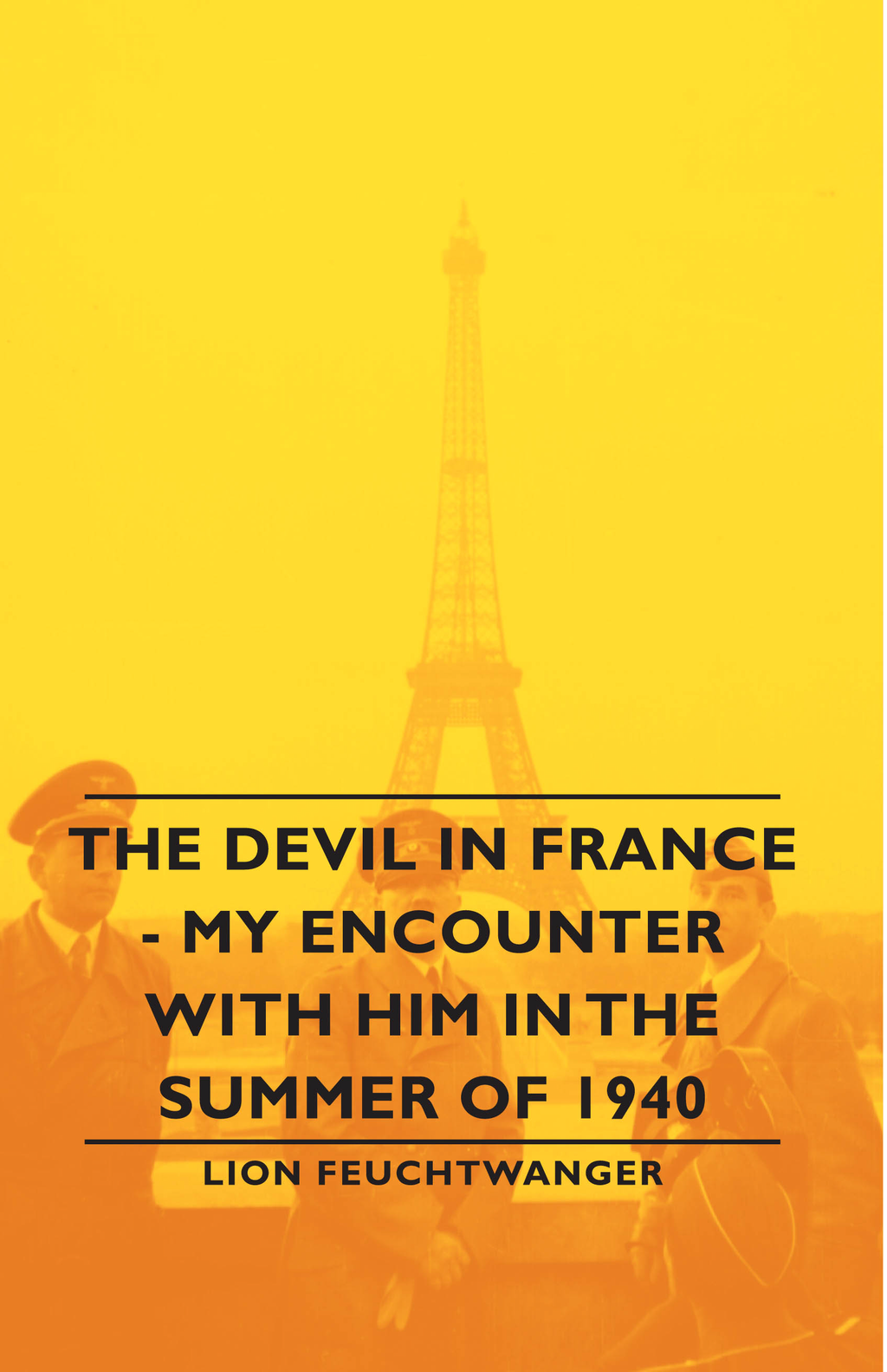 The Devil In France - My Encounter With Him In The Summer Of 1940