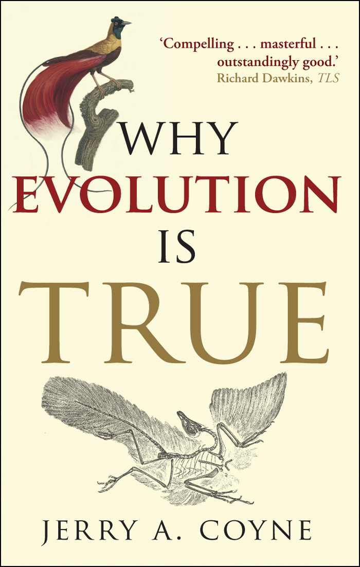 Why Evolution is True By: Jerry A. Coyne