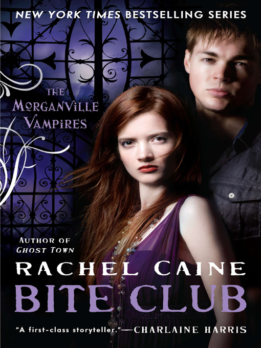 Bite Club: The Morganville Vampires By: Rachel Caine