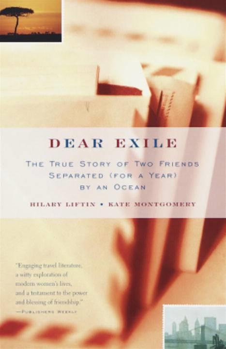 Dear Exile By: Hilary Liftin,Kate Montgomery