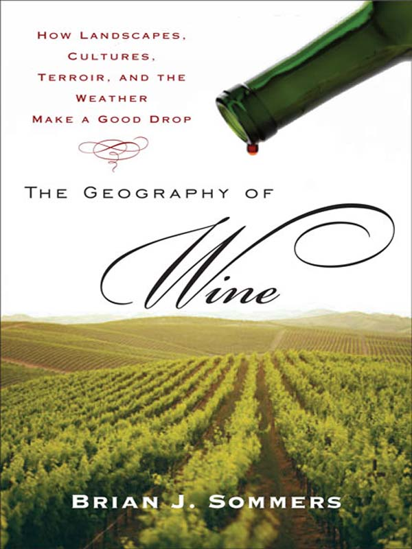 The Geography of Wine By: Brian J. Sommers