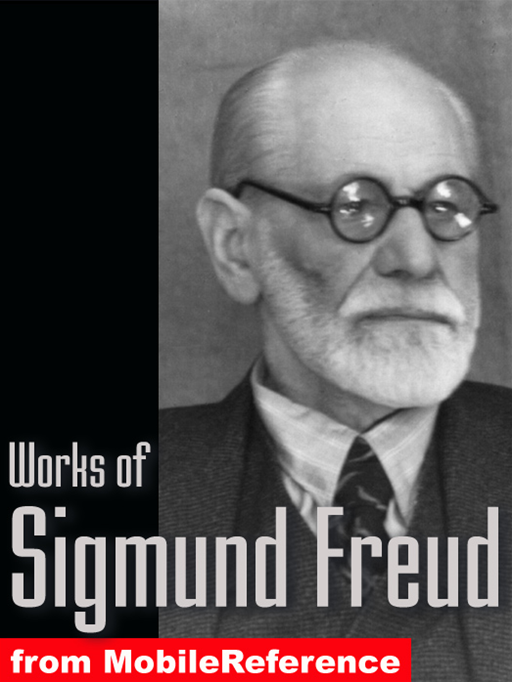 Works Of Sigmund Freud: Dream Psychology, Three Contributions To The Theory Of Sex, The Interpretation Of Dreams And A Young Girl's Diary (Mobi Collected Works)