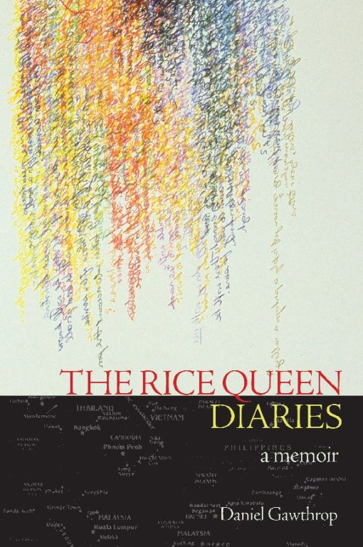 The Rice Queen Diaries By: Daniel Gawthrop