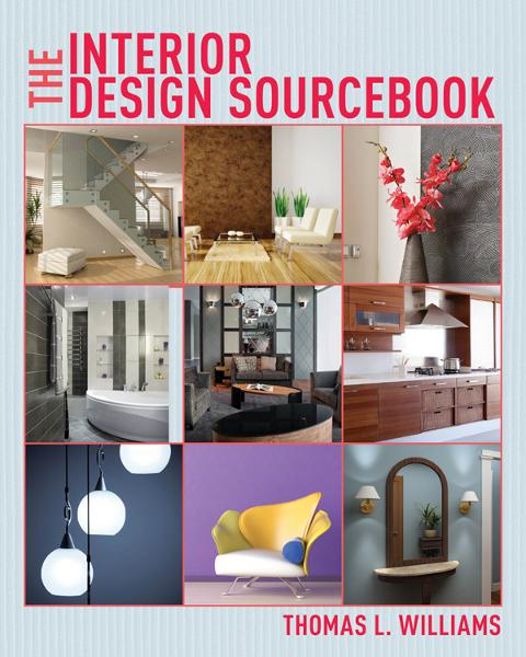 The Interior Design Sourcebook By: Thomas L. Williams