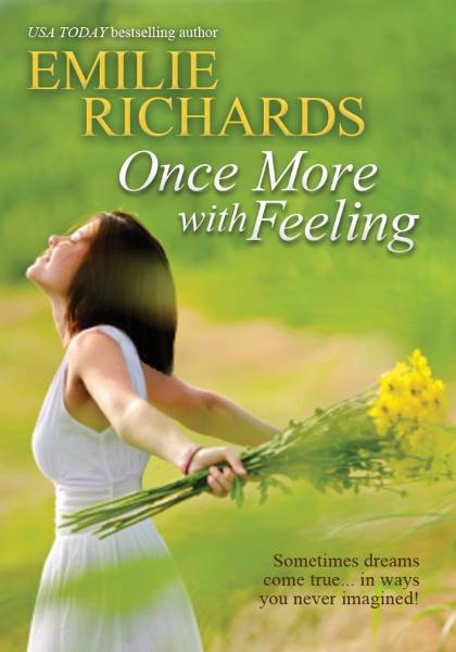 Once More With Feeling By: Emilie Richards