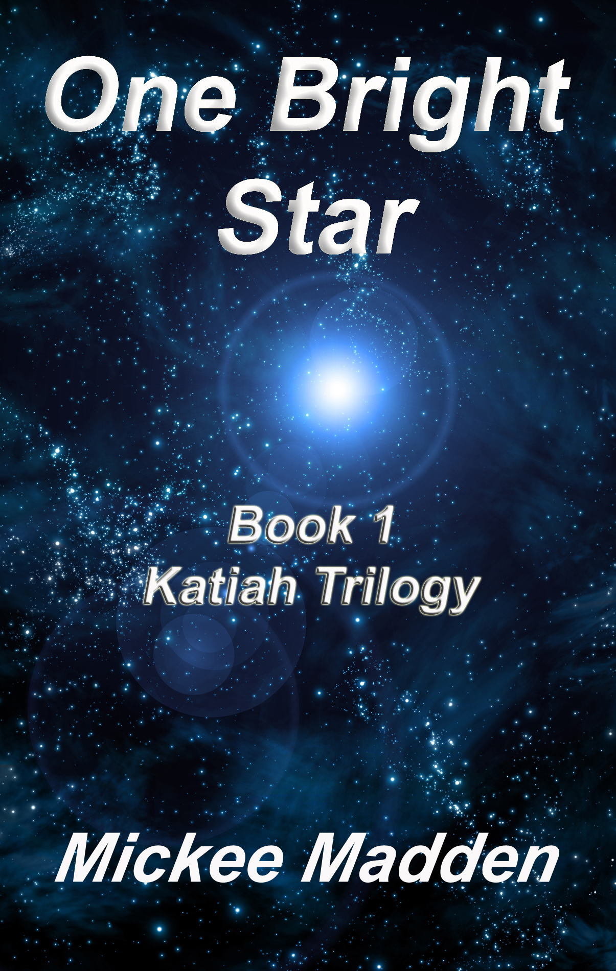 One Bright Star  Book 1 of Katiah Trilogy