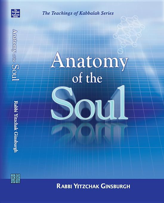 Anatomy of the Soul By: Ginsburgh, Rabbi Yitzchak