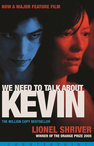 We Need to Talk About Kevin By: Lionel Shriver