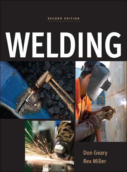 Welding, 2nd Edition By: Don Geary,Rex Miller