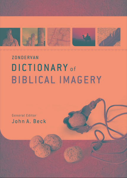 Zondervan Dictionary of Biblical Imagery By: John A.   Beck