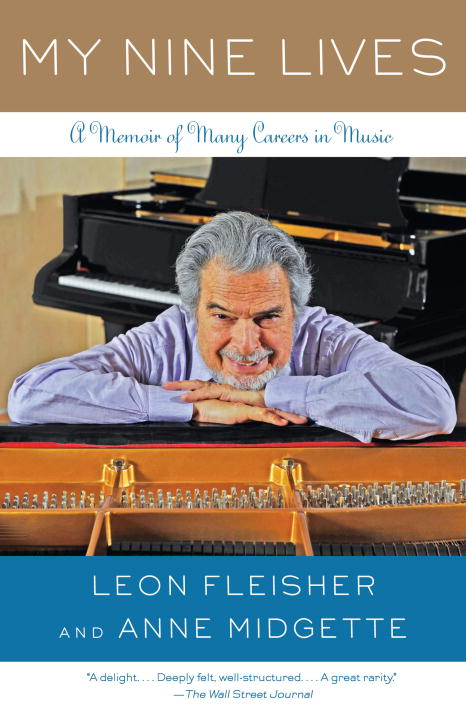 My Nine Lives By: Anne Midgette,Leon Fleisher