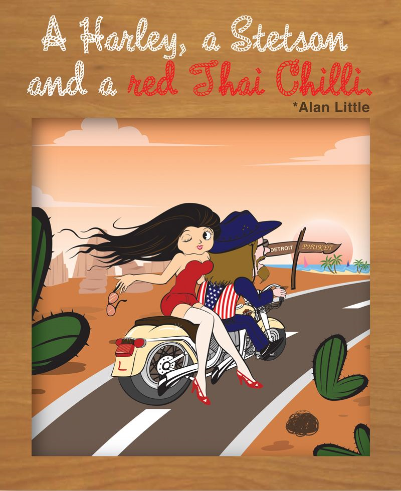 A Harley, a Stetson and a red Thai Chilli By: Alan Little