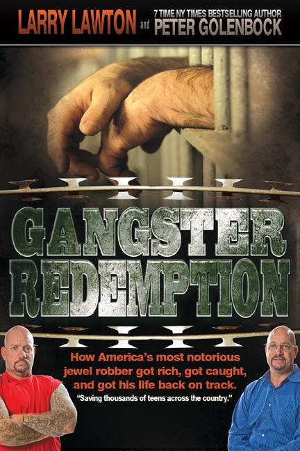 Gangster Redemption: How America's Most Notorious Jewel Robber Got Rich, Got Caught, and Got His Life Back on Track