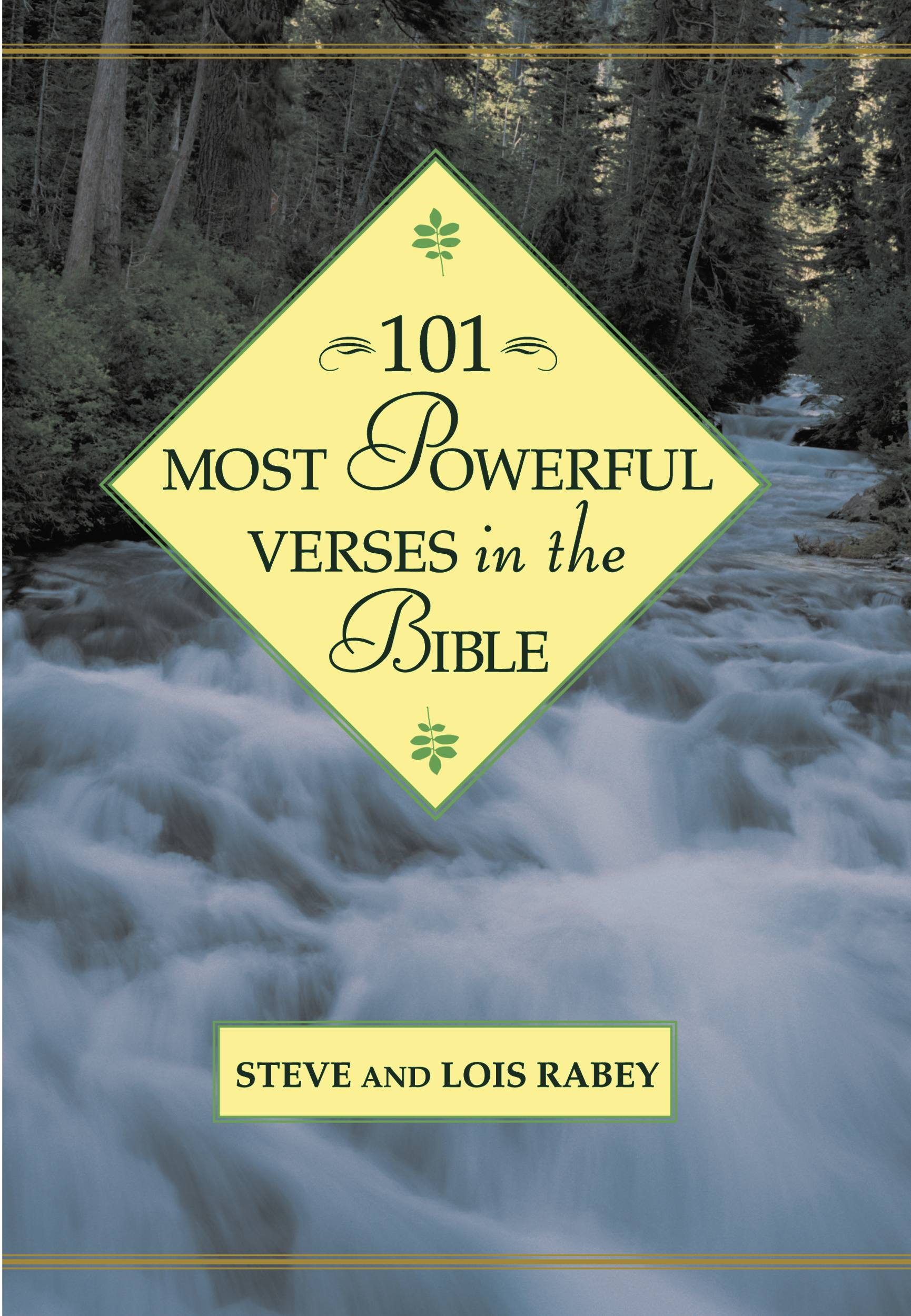101 Most Powerful Verses in the Bible By: Lois Rabey,Steven Rabey