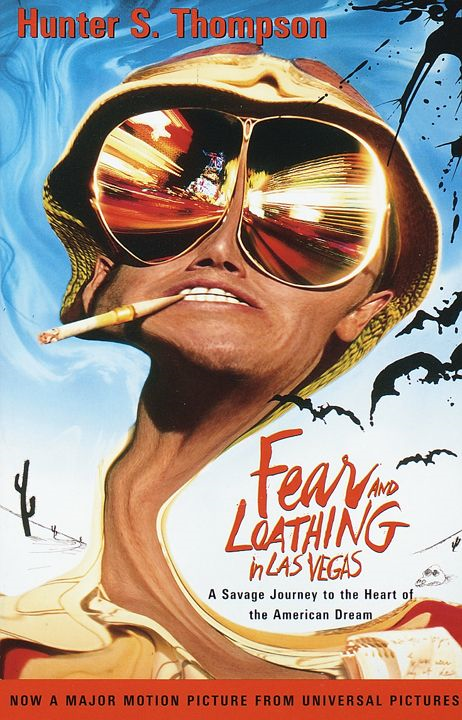 Fear and Loathing in Las Vegas By: Hunter S. Thompson