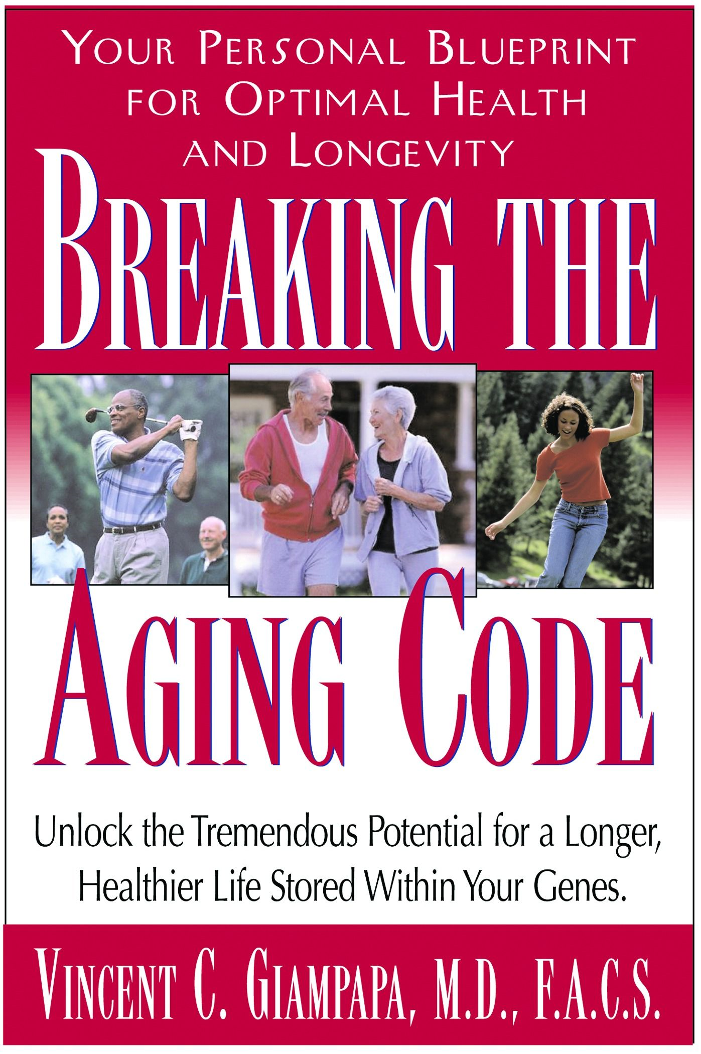 Breaking The Aging Code: Maximizing Your Dna Function For Optimal Health And Longevity By: Giampapa,Vincent C.