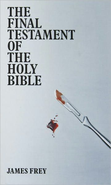 The Final Testament of the Holy Bible By: James Frey