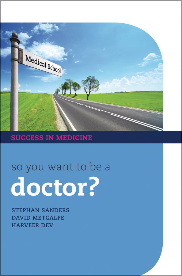 So you want to be a Doctor?: The ultimate guide to getting into medical school