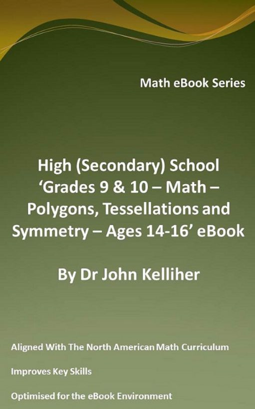 High (Secondary) School 'Grades 9 & 10 - Math – Polygons, Tessellations and Symmetry – Ages 14-16' eBook
