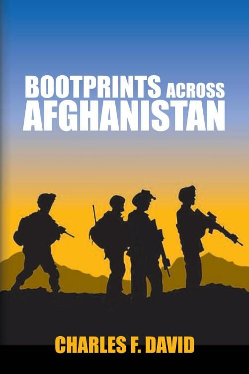 Bootprints Across Afghanistan By: Charles F. David