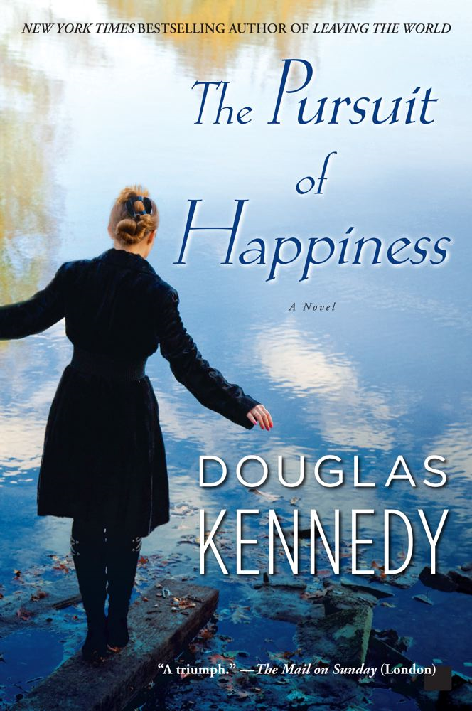 The Pursuit of Happiness By: Douglas Kennedy